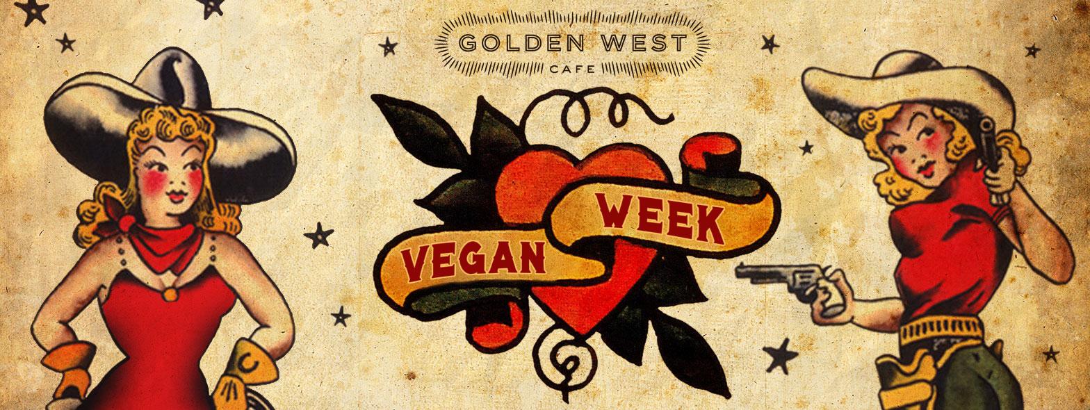 Golden West Cafe Vegan Week 2017