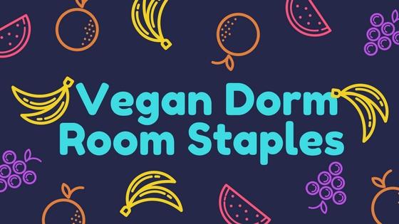 Top 10 Vegan Dorm Staples